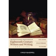 The Wiley-Blackwell Encyclopedia of Eighteenth-Century Writers and Writing 1660 - 1789 - eBook