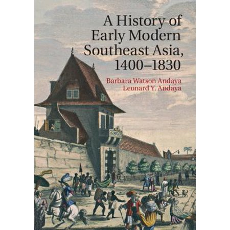 A History of Early Modern Southeast Asia, (The Cambridge History Of Early Inner Asia)