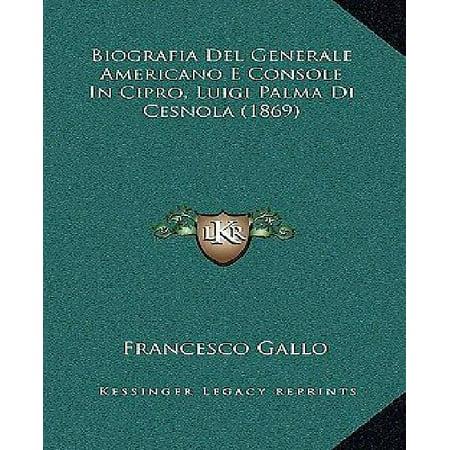 Biografia del Generale Americano E Console in Cipro, Luigi Palma Di Cesnola (1869) - image 1 de 1