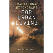 Traditional Witchcraft for Urban Living (Paperback)