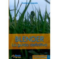 Blender - La Guida Definitiva - Volume 1