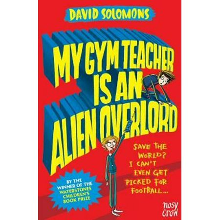 My Gym Teacher is An Alien Overlord (My Brother is a Superhero)