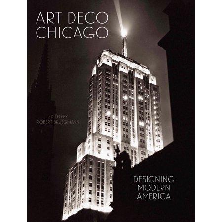 Art Deco Chicago : Designing Modern America