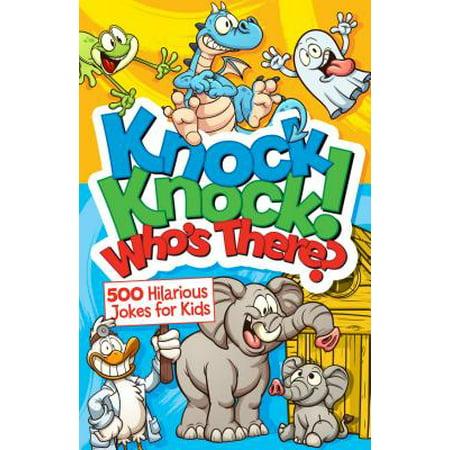 Knock Knock! Who's There? : Over 650 Hilarious Jokes for - Hilarious Halloween Jokes