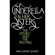 Cinderella and Her Sisters : The Envied and the Envying