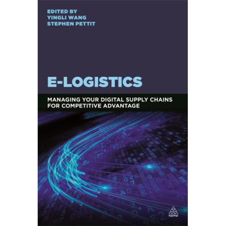 E Logistics  Managing Your Digital Supply Chains For Competitive Advantage