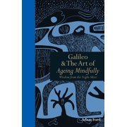Galileo & the Art of Ageing Mindfully: Wisdom of the night skies - eBook