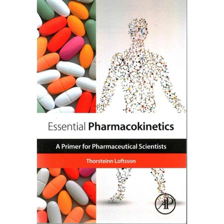 Essential Pharmacokinetics  A Primer For Pharmaceutical Scientists
