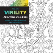 Virility Adult Coloring Book: for Relaxation, Meditation and Stress-Relief (Paperback)