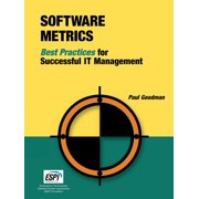 Software Metrics : Best Practices for Successful It Management