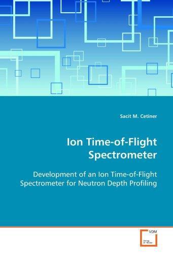 Ion Time-Of-Flight Spectrometer by VDM Verlag