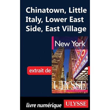 Chinatown, Little Italy, Lower East Side, East Village -