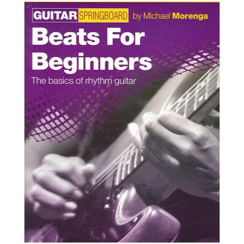 Beats for Beginners: The Basics of Rhythm Guitar (Guitar Springboard) by