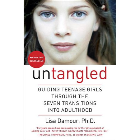Untangled : Guiding Teenage Girls Through the Seven Transitions Into Adulthood (Hardcover)