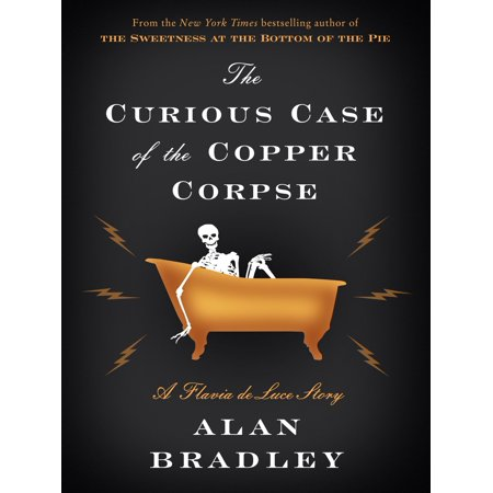 The Curious Case of the Copper Corpse: A Flavia de Luce Story - - Flavia Fusion