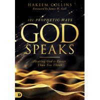 101 Prophetic Ways God Speaks : Hearing God is Easier than You Think