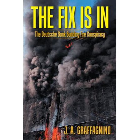 The Fix Is In  The Deutsche Bank Building Fire Conspiracy