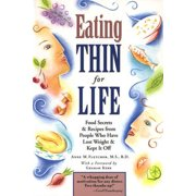 Eating Thin for Life : Food Secrets & Recipes from People Who Have Lost Weight & Kept It Off