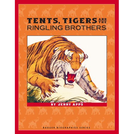 Tents, Tigers and the Ringling Brothers - - Tigers Tent