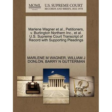 - Marlene Wagner et al., Petitioners, V. Burlington Northern Inc., et al. U.S. Supreme Court Transcript of Record with Supporting Pleadings