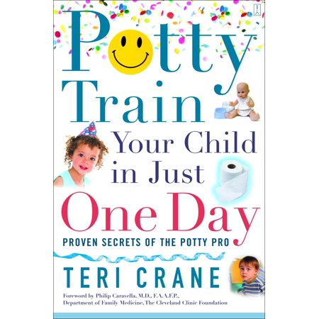 Potty Train Your Child in Just One Day : Potty Train Your Child in Just One Day