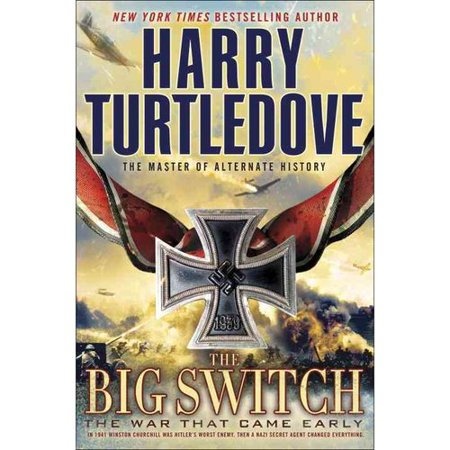 The Big Switch: The War That Came Early by
