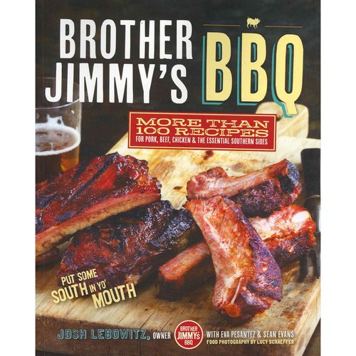 Brother Jimmy's BBQ: More Than 100 Recipes for Pork, Beef, Chicken & The Essential Southern Sides