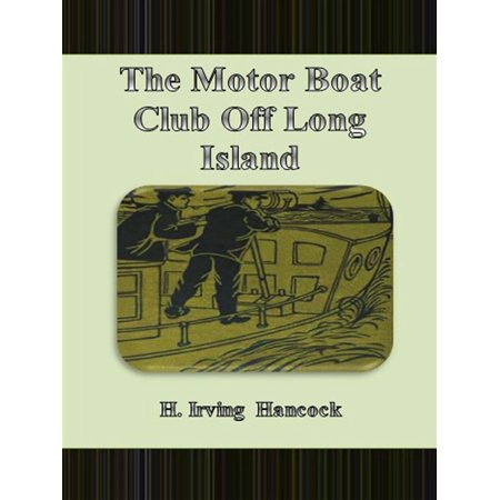 Island Motor (The Motor Boat Club Off Long Island - eBook)