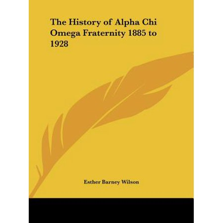 Lambda Chi Alpha Fraternity - The History of Alpha Chi Omega Fraternity 1885 to 1928