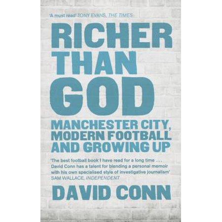Richer Than God : Manchester City, Modern Football and Growing Up (Glow City Football)
