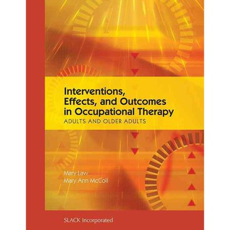 Interventions, Effects, and Outcomes in Occupational Therapy: Adults and Older Adults
