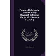 Florence Nightingale, Frances Ridley Havergal, Catherine Marsh, Mrs. Ranyard (L.N.R.)