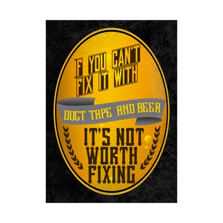 If You Can't Fix It With Duct Tape And Beer It's Not Worth Fixing Print Fun Drinking Humor Bar Wall Decoration Sign  A