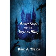 Aaron Gray and the Dragon War - eBook