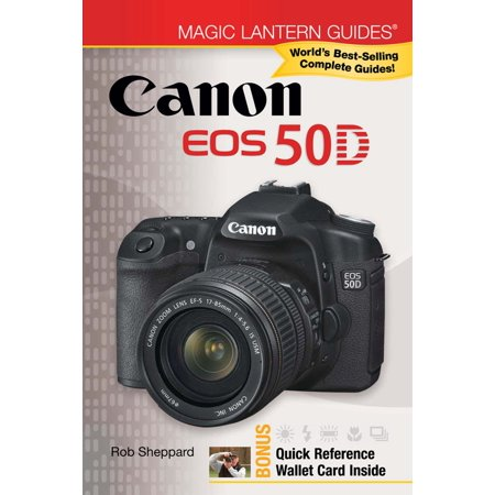 Magic Lantern Guides®: Canon EOS 50D - eBook (Canon Magic Lantern)
