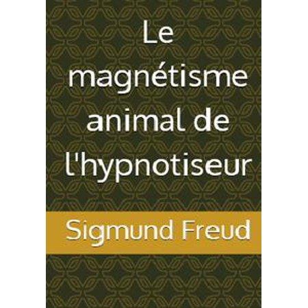 - Le magnétisme animal de l'hypnotiseur - eBook