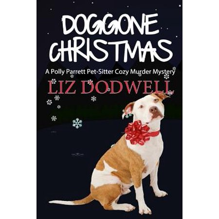 Doggone Christmas : A Polly Parrett Pet-Sitter Cozy Murder Mystery (Book 1)