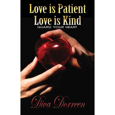 Love Is Patience (Heart: Love is Patient Love is Kind: Guard Your Heart)