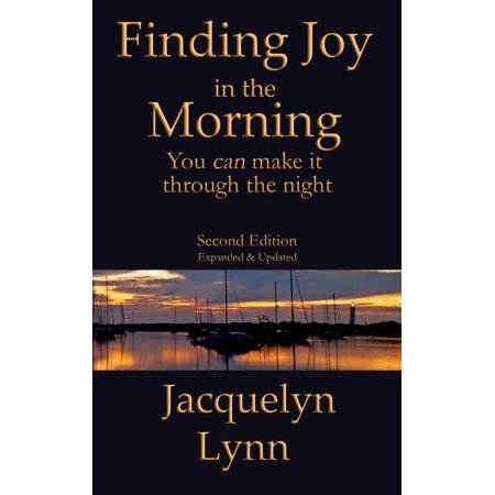 Finding Joy in the Morning: You can make it through the night -