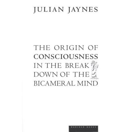 The Origin of Consciousness in the Breakdown of the Bicameral Mind -