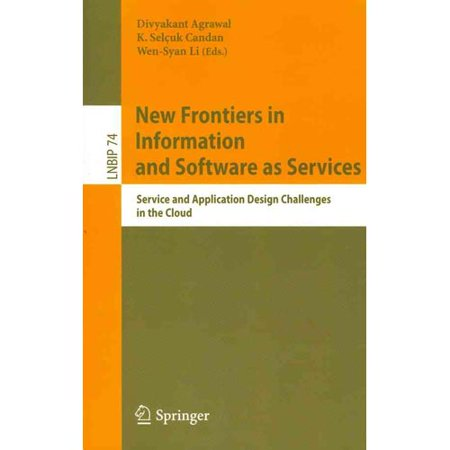 New Frontiers In Information And Software As Services  Service And Application Design Challenges In The Cloud