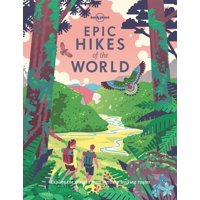 Lonely planet: epic hikes of the world - hardcover: 9781787014176
