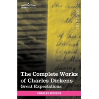 The Complete Works of Charles Dickens (in 30 Volumes, Illustrated) : Great Expectations
