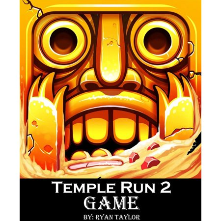 Temple Run 2 Game: An Unofficial Players Guide to Download and Play World Best Android Game with Top Tips, Hack, Cheats, Tricks & Strategy -