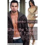 When the Tables Are Turned - A Sexy Interracial BWWM Romance Short Story from Steam Books - eBook