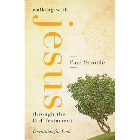 Walking with Jesus Through the Old Testament (Walk Thru The Old Testament)