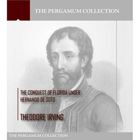 The Conquest of Florida under Hernando de Soto -