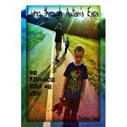 Living through Autism's Eyes: My Journey with My Son - eBook