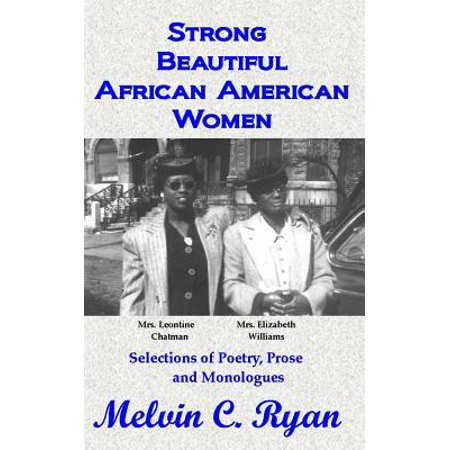 - Strong, Beautiful African American Women : Selections of Poetry, Prose and Monologues