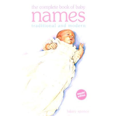 Complete Book of Baby Names: Traditional and